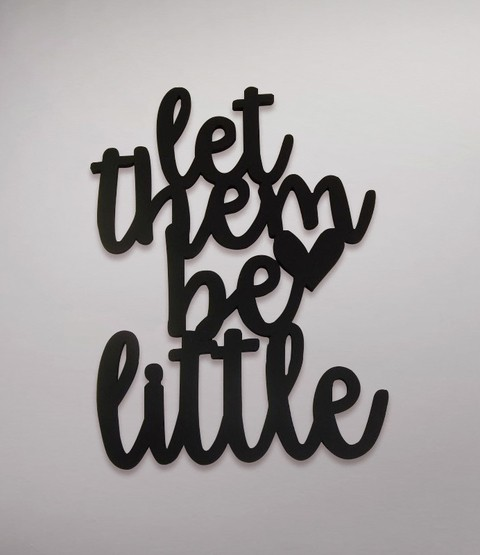 Placa Let Them Be Little - comprar online