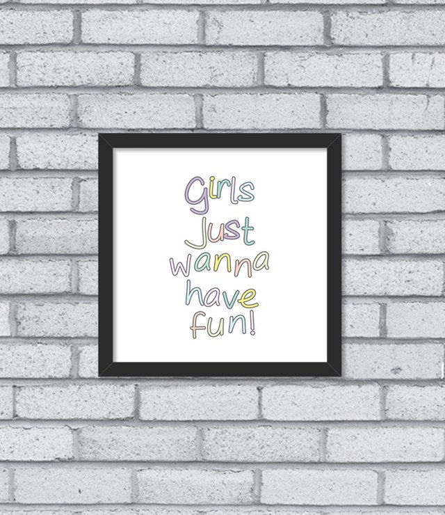 Quadro Girls Just Wanna Have Fun - [pendurama]