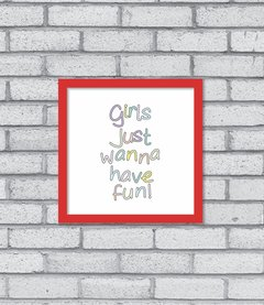Quadro Girls Just Wanna Have Fun - loja online