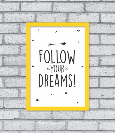 Quadro Follow Your Dreams