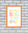 Quadro Dream Big Little One - [pendurama]