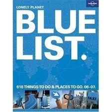 blue list 618 things to do places to go 06 07 - lonely planet