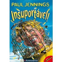 insuportavel - paul jennings
