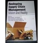 reshaping supply chain management; vision and reality - karen butner(editor)