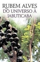 do universo a jabuticaba - rubem alves