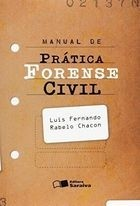 manual de pratica forense civil - luis fernando rabelo chacon