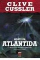 morte na atlantida. o encontro do reino perdido - clive cussler