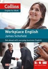 workplace english - get ahead with everyday business english  - james schofield