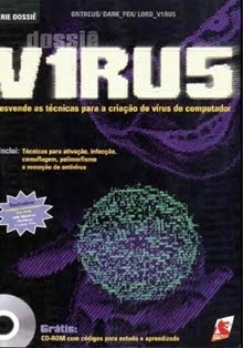 dossie virus -desvende as tecnicas para criacao de virus (com cd) - digerati books