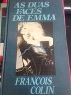 as duas faces de emma  - francois colin