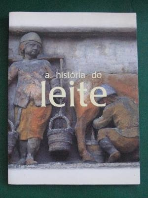 a historia do leite - celia de assis