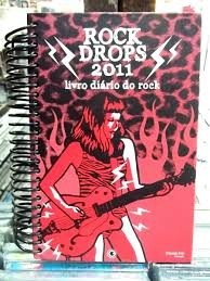 rock drops 2011 livro diario do rock - liz castro
