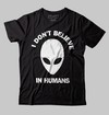 CAMISETA GEEK - I DON'T BELIEVE IN HUMANS