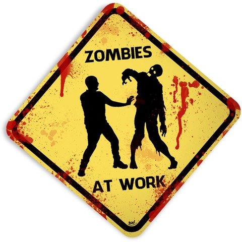 PLACA - ZOMBIES AT WORK