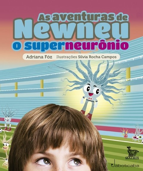 As aventuras de Newneu, o superneurônio