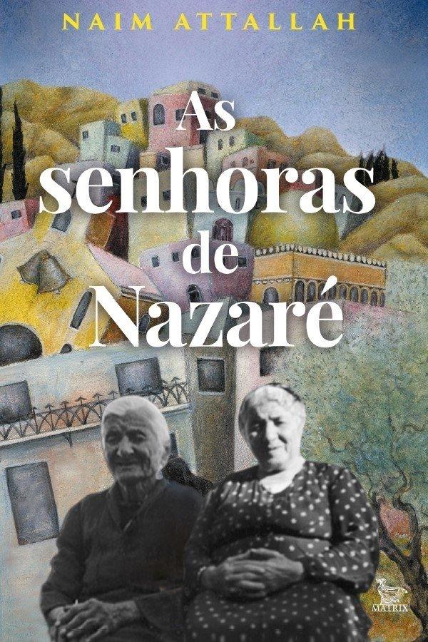 As senhoras de Nazaré - Comprar em Matrix Editora