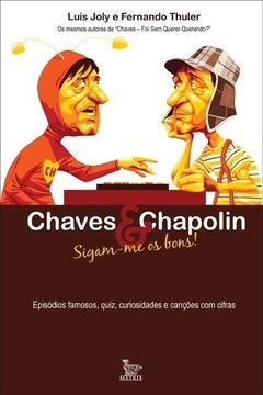 Chaves e Chapolin – sigam-me os bons