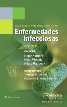 Manual Washington de especialidades clinicas. Enfermedades infecciosas Paperback Spanish  By (author)  Nigar Kirmani , By (author)  Keith Woeltje , By (author)  Hilary Babcock