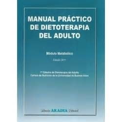 MANUAL PRACTICO DE DIETOTERAPIA DEL ADULTO