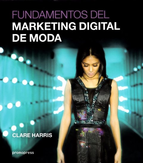 Fundamentos del marketing digital de moda ¡NOVEDAD DESTACADA!
