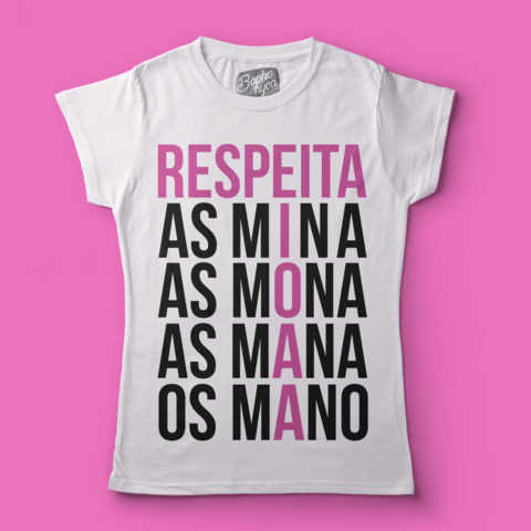 T-Shirt PRIDE: Respeita As Mina As Mona As Mana Os Mano