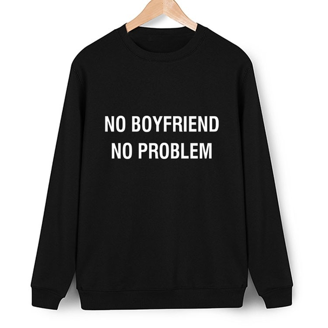 Moletom No Boyfriend No Problem