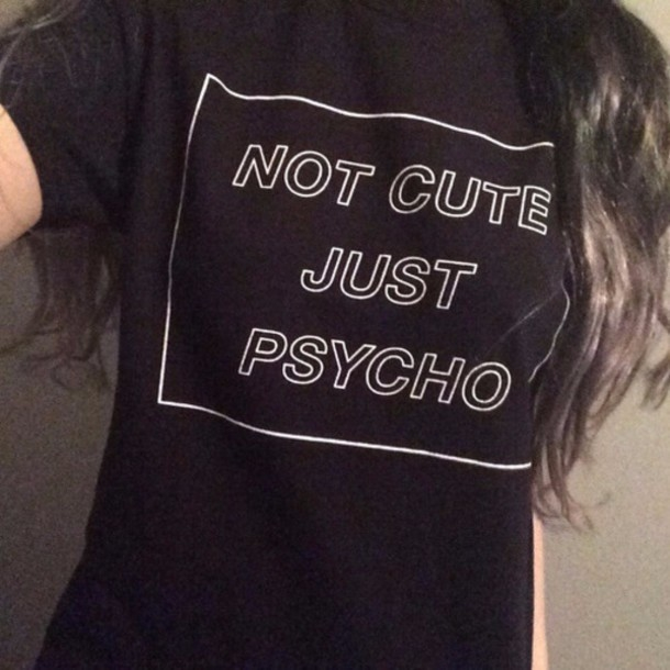 Camiseta Not Cute Just Psycho