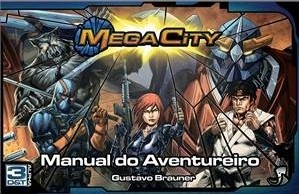 3D&T Alpha - Mega City - Manual do Aventureiro - Gustavo Brauner