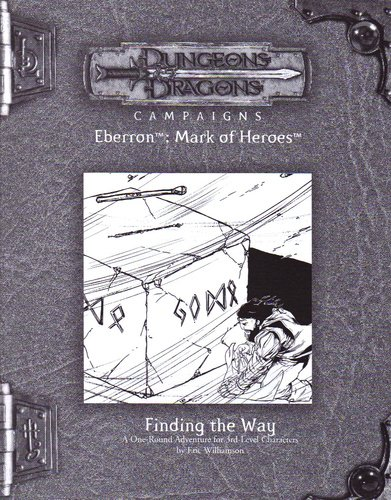 Finding the Way (Dungeons & Dragon Campaigns, Eberron: Mark of Heroes) Paperback – 2005 (cópia)