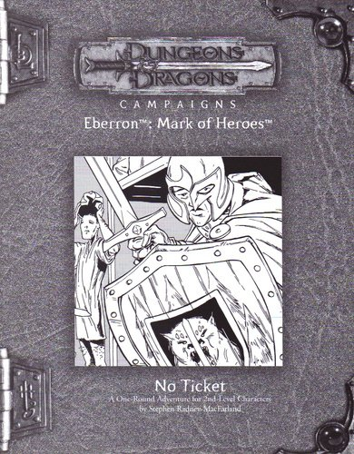 No Ticket (Dungeons & Dragon Campaigns, Eberron: Mark of Heroes) Paperback – 2005