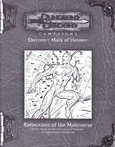 Reflections of the Multiverse (Dungeons & Dragon Campaigns, Eberron: Mark of Heroes) Paperback – 2005