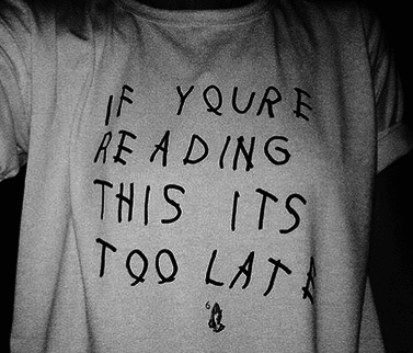 REMERA If you're reading this it's too late (Drake)