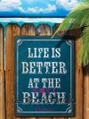 Chapa rústica Life is better at the beach