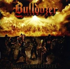 Bulldozer - Unexpected Fate Cd