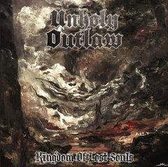 Unholy Outlaw - Kingdom Of Lost Souls CD