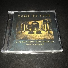 Tomb Of Love - A Permanent Reminder Of Our Failure CD