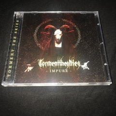Torment the Skies- Impure CD
