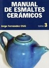 Manual de Esmaltes Cerámicos: Tomo 3