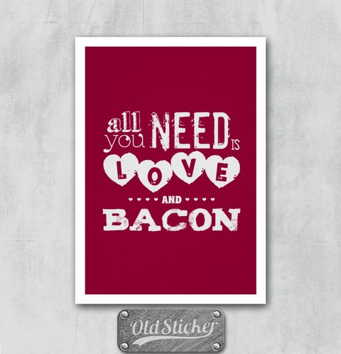 Placa All You Need Is Love And Bacon