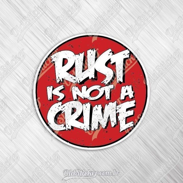 Adesivo Rust Is Not a Crime