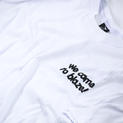 CAMISETA BLAZE SUPPLY WE CAME TO BLAZE WHITE - O.W.L Store