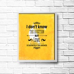 PLACA LOVE IS THE ANSWER - Art Print Decorações