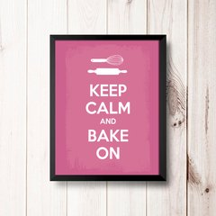 PLACA KEEP CALM AND BAKE ON - Art Print Decorações