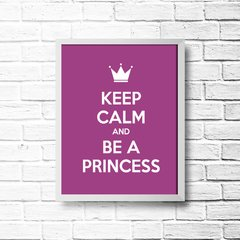 PLACA KEEP CALM AND BE A PRINCESS - comprar online