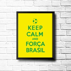 PLACA KEEP CALM AND FORÇA BRASIL na internet