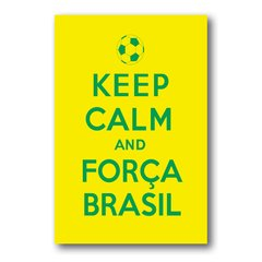 PLACA KEEP CALM AND FORÇA BRASIL