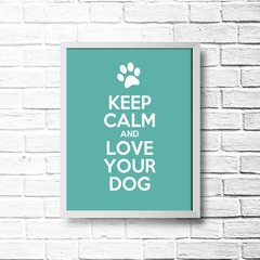 PLACA KEEP CALM AND LOVE YOUR DOG - comprar online