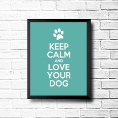 PLACA KEEP CALM AND LOVE YOUR DOG na internet