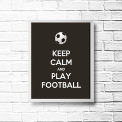 PLACA KEEP CALM AND PLAY FOOTBALL - comprar online