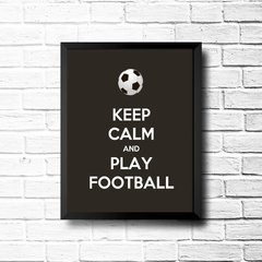 PLACA KEEP CALM AND PLAY FOOTBALL na internet